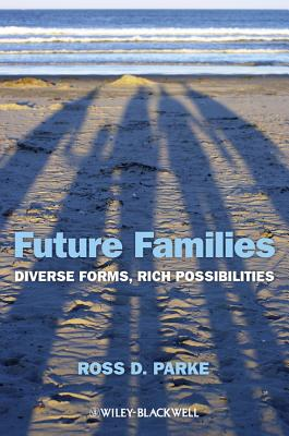 Future Families By Parke, Ross D.